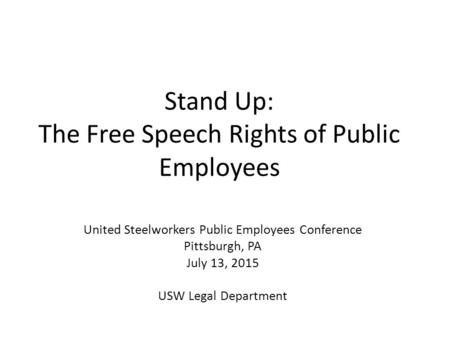 Stand Up: The Free Speech Rights of Public Employees