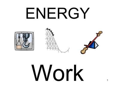 1 ENERGY Work. 2 Work Formula Work = Force x Distance W=Fd Factor one: there must be a force applied Factor two: there must be movement in the direction.
