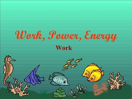 Work, Power, Energy Work Vocabulary Work (force x distance) Kinetic Energy ( ½ mass x velocity 2 ) Potential Energy( mass x g x height) Review P = mv.