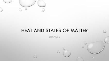 HEAT AND STATES OF MATTER CHAPTER 9. TEMPERATURE AND THERMAL ENERGY SECTION 1.