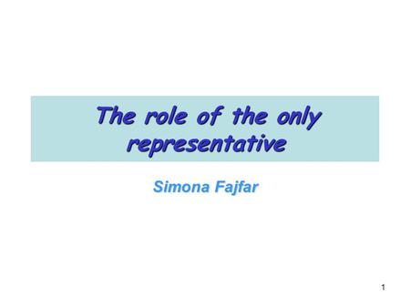 1 The role of the only representative Simona Fajfar.