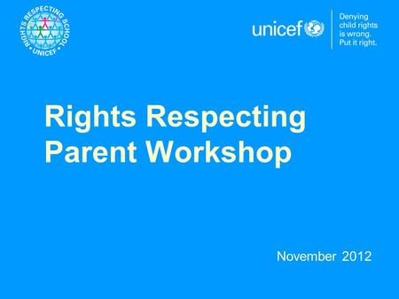 Rights Respecting Parent Workshop November 2012. What Are The Rights Of A Child? The UN Convention on the Rights of the Child (CRC) is a comprehensive.