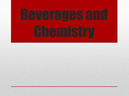 Beverages and Chemistry