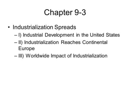 Chapter 9-3 Industrialization Spreads