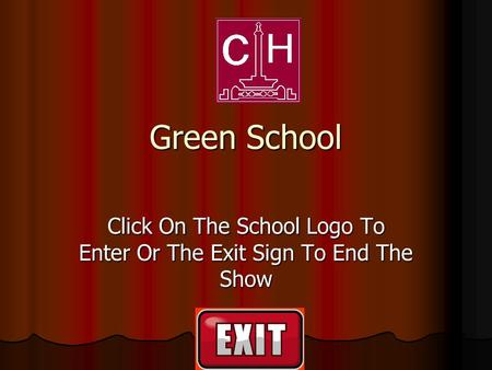 Green School Click On The School Logo To Enter Or The Exit Sign To End The Show.