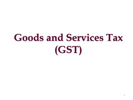 Goods and Services Tax (GST) 1. Content of presentation Background of GST Salient features of GST GST status update Inter-State GST Place of Supply Revenue.