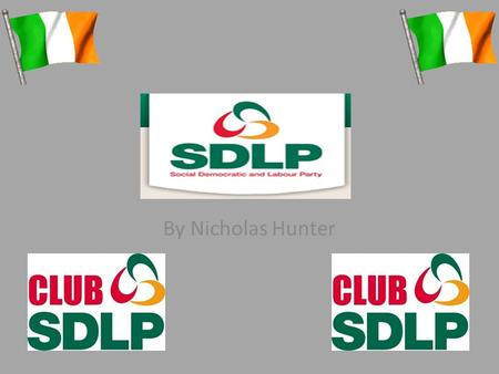 By Nicholas Hunter. Background Information SDLP means The Social Democratic and Labour Party Linked with the Irish and British Labour Parties Formed by.