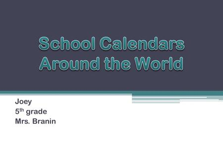 Joey 5 th grade Mrs. Branin. Bring your School Calendar file/data table & graph on this slide Insert > Object > Create from file > Browse > H: > Grade.