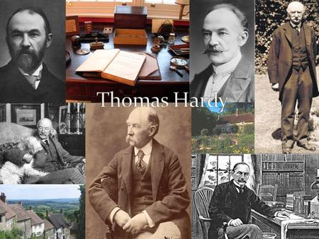 Biography. Thomas Hardy (1840-1928)  Poet and novelist  Hometown: Dorset.