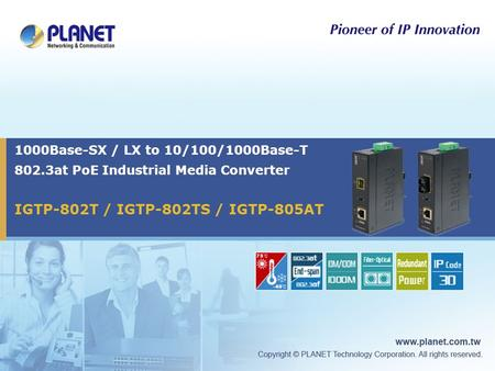 1000Base-SX / LX to 10/100/1000Base-T 802.3at PoE Industrial Media Converter IGTP-802T / IGTP-802TS / IGTP-805AT.