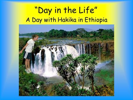 """Day in the Life"" A Day with Hakika in Ethiopia. Hello, my name is Holly. I am in the beautiful country in East Africa, Ethiopia. I am very happy to be."