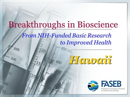 Breakthroughs in Bioscience From NIH-Funded Basic Research to Improved Health Hawaii.