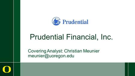 Prudential Financial, Inc. Covering Analyst: Christian Meunier