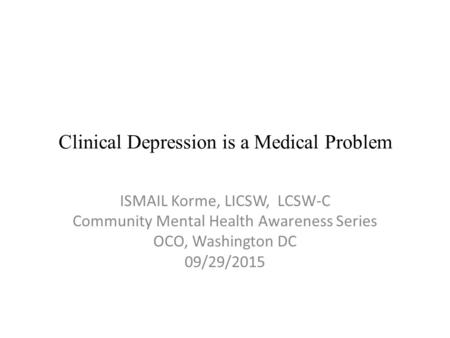 Clinical Depression is a Medical Problem