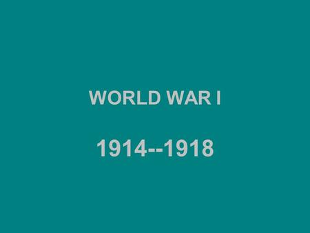 WORLD WAR I 1914--1918. WORLD WAR I Previous Conditions France and Germany were bitter enemies. Franco-Prussian War. Germany gained control of Alsace.