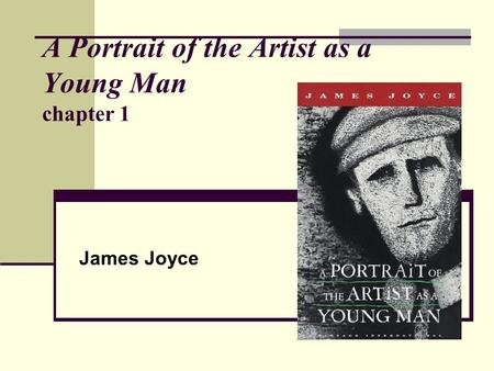 A Portrait of the Artist as a Young Man chapter 1 James Joyce.