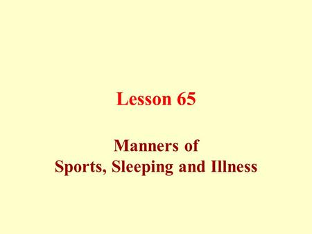 Lesson 65 Manners of Sports, Sleeping and Illness.
