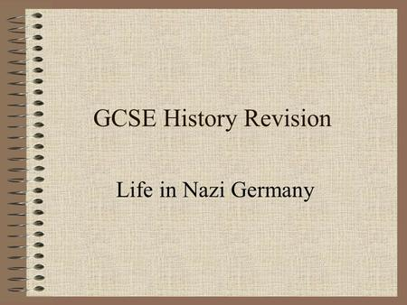 GCSE History Revision Life in Nazi Germany. The Purpose of Dictatorship Hitler had 3 main purposes: To rebuild Germany's ruined economy To make Germany.