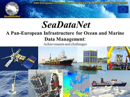 SeaDataNet A Pan-European Infrastructure for Ocean and Marine Data Management: Achievements and challenges.