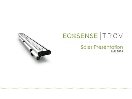 Sales Presentation Fall, 2015. CONFIDENTIAL | © 2015 ECOSENSE TRŌV | Freedom to Create TRŌV is an intelligently designed platform giving designers a seemingly.