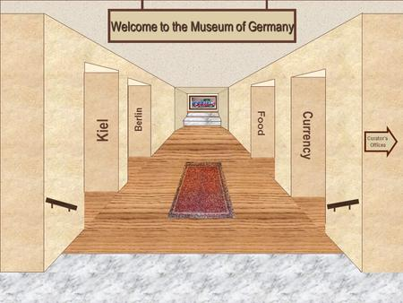 Museum Entrance Kiel Berlin Currency Food Welcome to the Museum of Germany Curator's Offices.