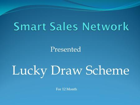 Lucky Draw Scheme Presented For 12 Month.  hryk gru`p 1500 mYNbr dw hovygw Term & Condition 2.hryk mYNbr hr mhIny 1500 dI ikSq jmw krwvygw 3.ikSq hryk.