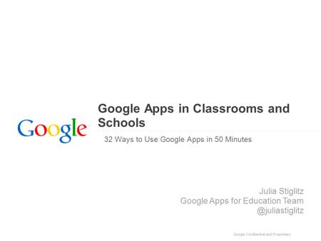 Google Apps in Classrooms and Schools 32 Ways to Use Google Apps in 50 Minutes Julia Stiglitz Google Apps for Education