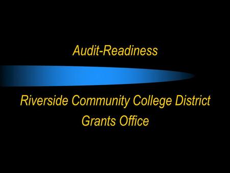 Audit-Readiness Riverside Community College District Grants Office.