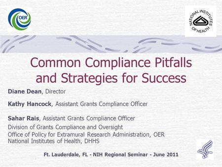 Common Compliance Pitfalls and Strategies for Success Diane Dean, Director Kathy Hancock, Assistant Grants Compliance Officer Sahar Rais, Assistant Grants.