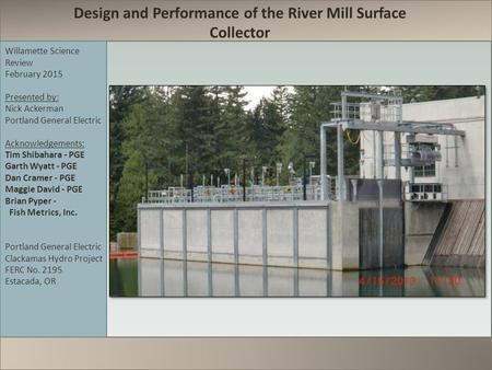 Design and Performance of the River Mill Surface Collector