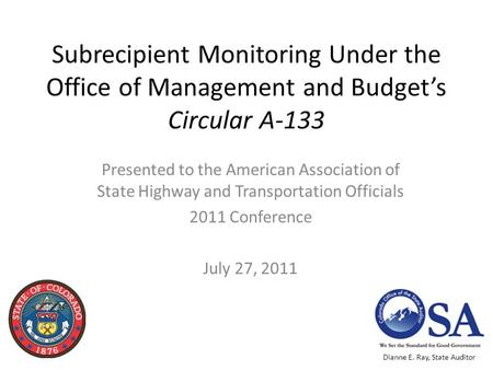 Subrecipient Monitoring Under the Office of Management and Budget's Circular A-133 Presented to the American Association of State Highway and Transportation.