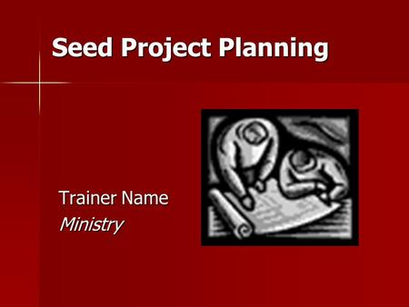 Seed Project Planning Trainer Name Ministry. 2 Introduction You are going camping. What would happen if you forgot to: Check the weather? Check the weather?
