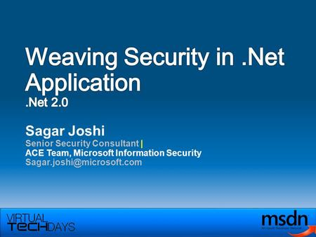 Sagar Joshi Senior Security Consultant | ACE Team, Microsoft Information Security