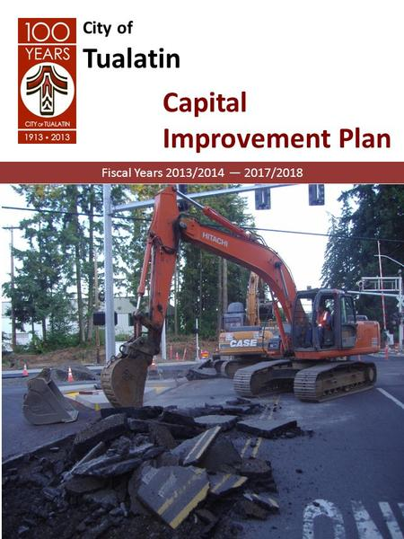 City of Tualatin Capital Improvement Plan Fiscal Years 2013/2014 — 2017/2018.