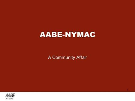 AABE-NYMAC A Community Affair 1. AABE- NYMAC 2 Committed to fully engaging with the communities in our area by participating in community projects and.