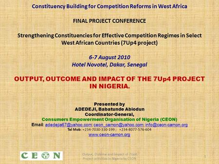 Constituency Building for Competition Reforms in West Africa FINAL PROJECT CONFERENCE Strengthening Constituencies for Effective Competition Regimes in.
