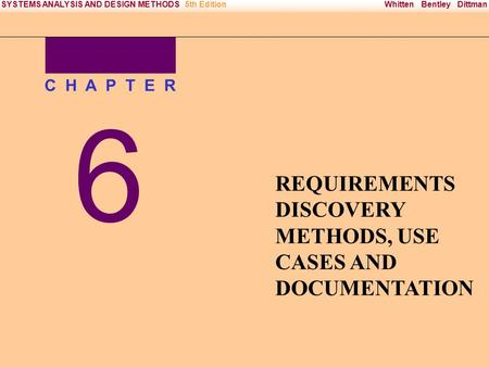 Irwin/McGraw-Hill Copyright © 2000 The McGraw-Hill Companies. All Rights reserved Whitten Bentley DittmanSYSTEMS ANALYSIS AND DESIGN METHODS5th Edition.