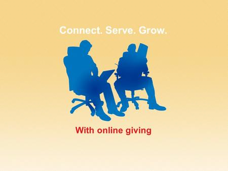 Connect. Serve. Grow. With online giving. Now you can view your contributions, track them, and even give online from one location…