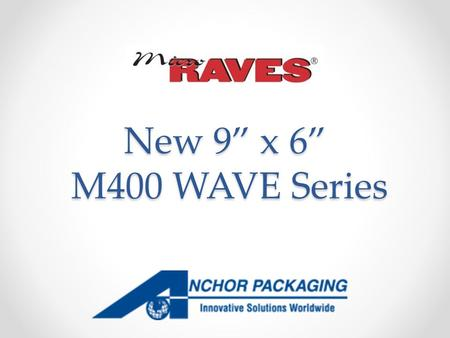 "New 9"" x 6"" M400 WAVE Series. M400 WAVE Series M400 WAVE Bases Three totally new 9"" x 6"" bases Black bases in 16, 24, and 32 ounce capacities Eye-catching."