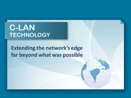 Extending the network's edge far beyond what was possible.