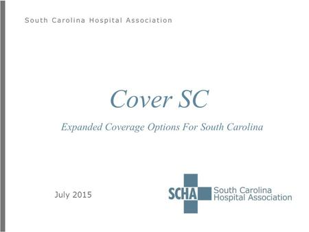 July 2015 Cover SC Expanded Coverage Options For South Carolina.