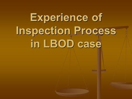 Experience of Inspection Process in LBOD case. Voice of People and Bank's Inspection Panel findings Voice of People Inspection Panel findings There is.