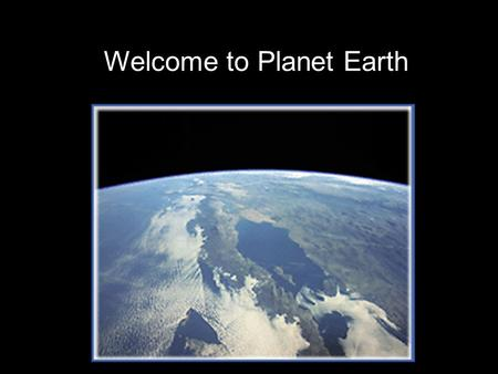 Welcome to Planet Earth. Sustainability WATERIn this course we will focus on one environmental resource important to human populations: WATER When populations.