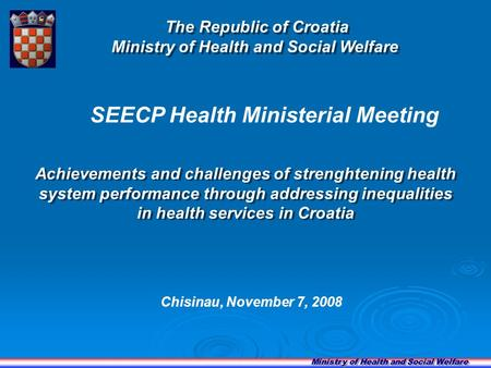 SEECP Health Ministerial Meeting Achievements and challenges of strenghtening health system performance through addressing inequalities in health services.