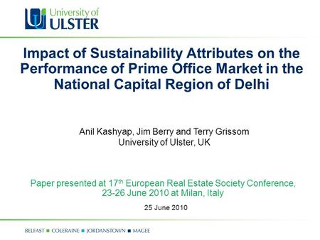 Impact of Sustainability Attributes on the Performance of Prime Office Market in the National Capital Region of Delhi Paper presented at 17 th European.
