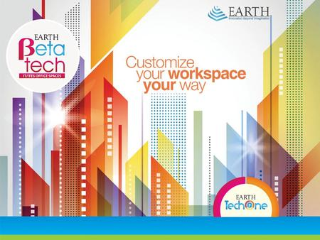 Eartha TechOne has five broad structures :  Earth Studios – Furnished Studio Apartments  Earth Alpha Tech – Furnished IT/ITES Office Spaces  Earth.