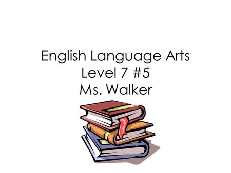 "English Language Arts Level 7 #5 Ms. Walker. Today's Objectives Prefixes that mean ""not"" Grammar: Parts of Speech – Conjunctions and Prepositions Articles."
