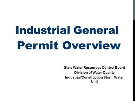 State Water Resources Control Board Division of Water Quality Industrial/Construction Storm Water Unit.