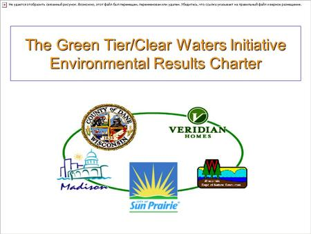 The Green Tier/Clear Waters Initiative Environmental Results Charter.