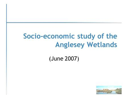 Socio-economic study of the Anglesey Wetlands (June 2007)